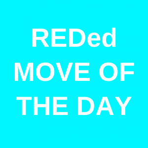 REDed Move Of The Day!